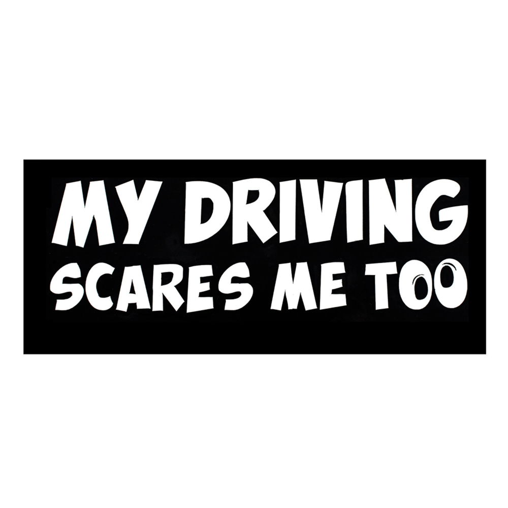 Funny-Car-Stickers-MY-DRIVING-SCARES-ME-TOO-for-Car-Window-Tail-Rear-Bumper-Vinyl-Decal (1)