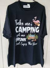 Take Me Camping Get Me Drunk Shirt Watch The Show New Women 2Xl Funny Adult(China)