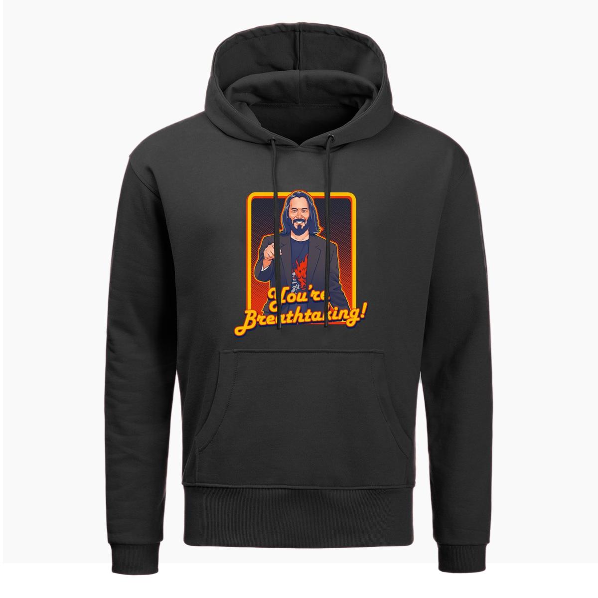 New Keanu Reeves You Are Breathtaking Print Hoodies Sweatshirt Men Autumn Sportswear Winter Fleece Pullover Hip Hop Streetwear
