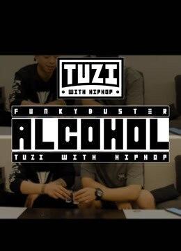 Alcohol酒精Tuzi With HipHop