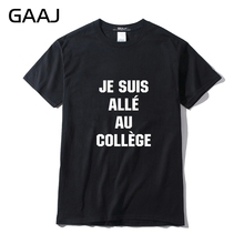 "GAAJ ""Je suis alle au College"" Print Letter Men T Shirts Homme Mens T-shirts For Man Tops Tees Cotton Clothes Male Printed(China)"