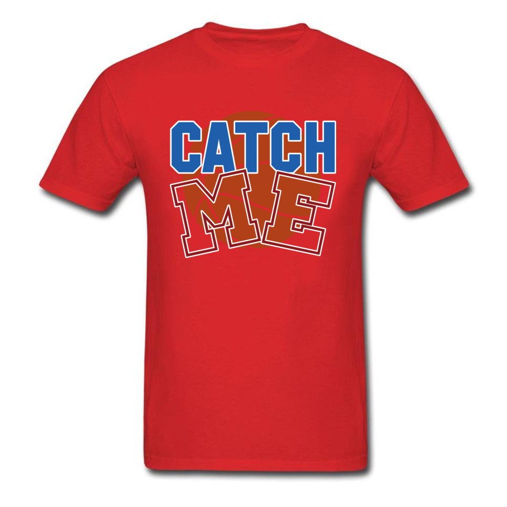 Basketball catch me 100% Cotton T-shirts for Men Short Sleeve Cool Tops T Shirt Funky April FOOL DAY O Neck T Shirts Custom Basketball catch me red