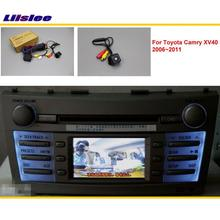 For Toyota Camry XV40 2006~2011 Car Rear View Back Up Reverse Camera Sets / RCA & Original Screen Compatible / Parking Camera