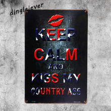 Keep calm and kiss my country metal sign garage signs for men bar decor(China)