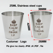 500PCS/LOT customer logo of 25 ml stainless steel cups(China)