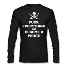 Black Sails Fck everything and become a pirate Mens Harajuku t shirt Hipster Ascension Gift Long Sleeve t shirt Male Clothing