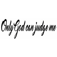 20.3*7.2CM ONLY GOD CAN JUDGE ME Funny Car Styling Stickers Art Font Vinyl Car Decals Covers Black/Silver C9-0323