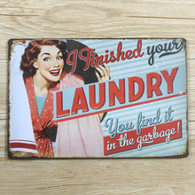 """Finshing your laundry"" plate Wall art decoration Metal Tin signs House Cafe Bar retro vintage painting Free shipping 20*30 CM"