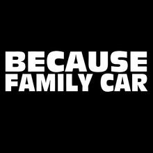 Because family car Decal Funny Car vinyl Sticker JDM racing window decal illest(China)