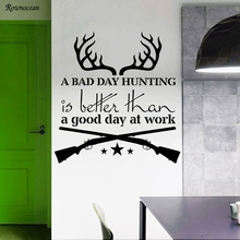 Classic Wall Decals Quotes A Bad Day Hunting Is Better Vinyl Home Decor Living Room Art Antlers Gun Interior Murals Z115(China)