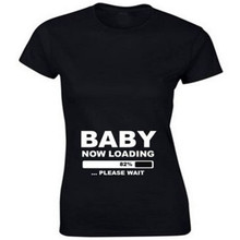 2017 Summer Designer Funny T shirts Pregnant Maternity BABY NOW LOADING T-Shirt Women Letter Print Casual Cotton Tshirt T-F11506(China)