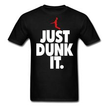 Basketballer Just Dunk It Men's T-Shirt Newest 2017 Fashion Stranger Things T Shirt Men Casual Printed Tee  Clothing T Shirt