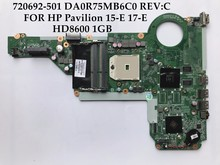 High quality for HP Pavilion 15-E 17-E 720692-501 720692-001 DA0R75MB6C0 REV:C Socket FS1 DDR3 100% Fully Tested&Free shipping