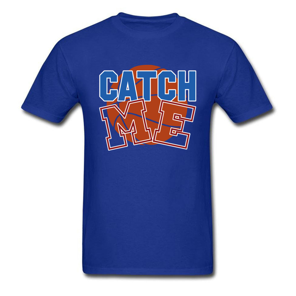 Basketball catch me 100% Cotton T-shirts for Men Short Sleeve Cool Tops T Shirt Funky April FOOL DAY O Neck T Shirts Custom Basketball catch me blue