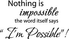 Nothing Is Impossible..the Word Itself Says I'm Possible Vinyl Wall Art Inspirational Quotes and Saying Home Decor Decal Sticker