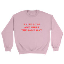 Raise Boys and Girls the Same Way Sweatshirt Red Letter Casual Cotton Crewneck Women/Men Spring  Hipster Hoodies Tumblr Outfits