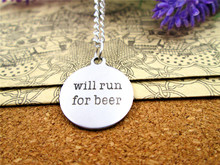 "Fashion stainless steel necklace ""will run for beer"" Pendant necklace Jewelry Gift more style for choosing"