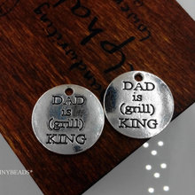 50pcs/lot 20mm Jewelry Accessories Ancient silver lettering DAD IS (grill) KING disc charm pendants for bracelet DIY making