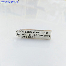 High Quality 10 Pieces/Lot 8mm*30mm Watch Over Me While I Serve And Protect Words Tags Letter Charms