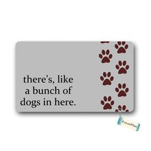 There's, Like A Bunch Of Dogs in Here Funny Entrance Door Mat Machine Washable Rug Non Slip Mats(China)