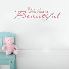 Free shipping: Be Your Own Kind Of Beautiful Wall Quote Sticker Art Decal Baby Room Decor Vinyl Wall Decals Water(China)