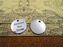 "20pcs--20mm  stainless steel circle round ""awesome bus driver""one side  DIY Charms Pendants"