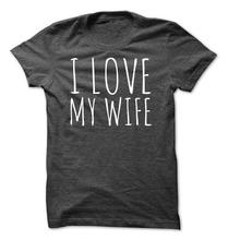 I LOVE MY WIFE T-Shirt Short Sleeve Style Clothes Tee Graphic Girl High Quality Cotton t shirt Summer Unisex Women/Men Plus size(China)