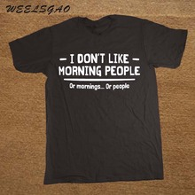 I DON'T LIKE MORNING PEOPLE PRINTED MENS TSHIRT FUNNY SLOGAN NOVELTY GIFT IDEA(China)
