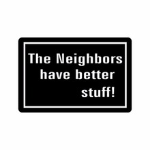 "23.6""(L) x 15.7""(W),3/16"" thickness, Humorous Funny Saying & Quotes:The Neighbors Have Better Stuff Indoor/outdoor Floo"