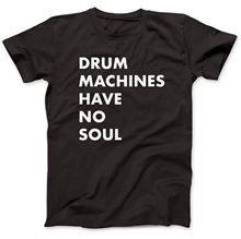 Fashion Casual High Quality Print T Shirt Graphic O-Neck Short-Sleeve T Shirts Drum Machines Have No Soultr-808 Tr-909 For Men
