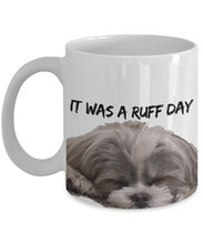 It was a ruff day Shih Tzu Coffee mugs  mugen home decal wine  whiskey beer ceramic mug