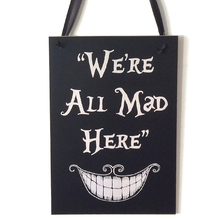 Halloween Hanging Sign Decoration Wooden Plaque WE'RE ALL MAD HERE Spooky Halloween Party Decoration Supplies(China)