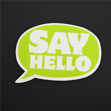 SAY HELLO Single Dialogue Label Sticker Tide Brand Fashion Cool Car Styling Sticker Paper Posted PVC Decals A-131