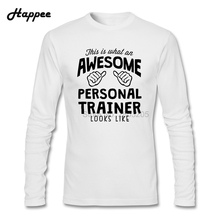 Awesome Personal Trainer Looks Like T Shirt Men Long Sleeve Male Tshirt Top 100% Cotton Spring Autumn Tees For Man