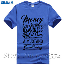 Tom BradShort Sleeve Custom Money Can't Buy You Happiness But It Can Buy U A Mustang T Shirt Men Printing Big Size Team T-shirts