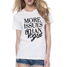 T-Shirt Women Harajuku 2017 Fashion Product Couples Clothes Tee Style More Issues Than  Printed Vintage T Shirt for Female