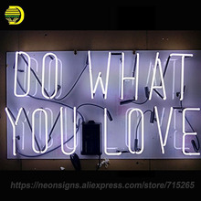 Neon Signs For Personalized Light Sign DO WHAT YOU LOVE Letrero Neon Bulbs Fantastic Artwork Beer Pub With Plastic Board 24x15(China)