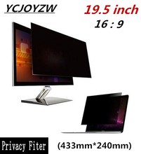 "19.5 inch monitor Anti-glare Privacy Filter Screen Protector Film for 16:9 Computer 17 1/16 "" wide x 9 7/16 ""high (433mm*240mm)(China)"