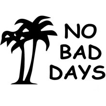 17.8CM*11.7CM No Bad Days Decal Sticker JDM Funny Vinyl Car Stickers Car Styling Decoration For Black Sliver C8-1157