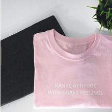 Women Men Casual Fashion Clothing Style T-Shirt Kanye Attitude With Drake Feelings Letter Print Shirt Tees