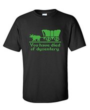 New Summer Personality You Have Died Of Dysentery FUNNY GIFT IDEA COMPUTER NOVELTY CHEAP MENS T-Shirt