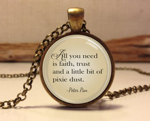 "2017 new hot  Peter Pan Quote Jewelry ""All you need is faith trust and pixie dust"", Peter Pan Necklace art pendant jewelry"