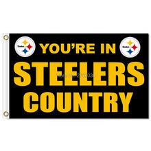 YOU'RE IN STEELERS COUNTRY Flag Pittsburgh Steelers Banner World Series Football Team 3ft X 5ft Pittsburgh Steelers Flag(China)