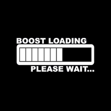 BOOST LOADING Vinyl Decal Sticker Top quality Funny JDM & Drift Stickers & Decals EDM Car Truck Window Bumper Laptop
