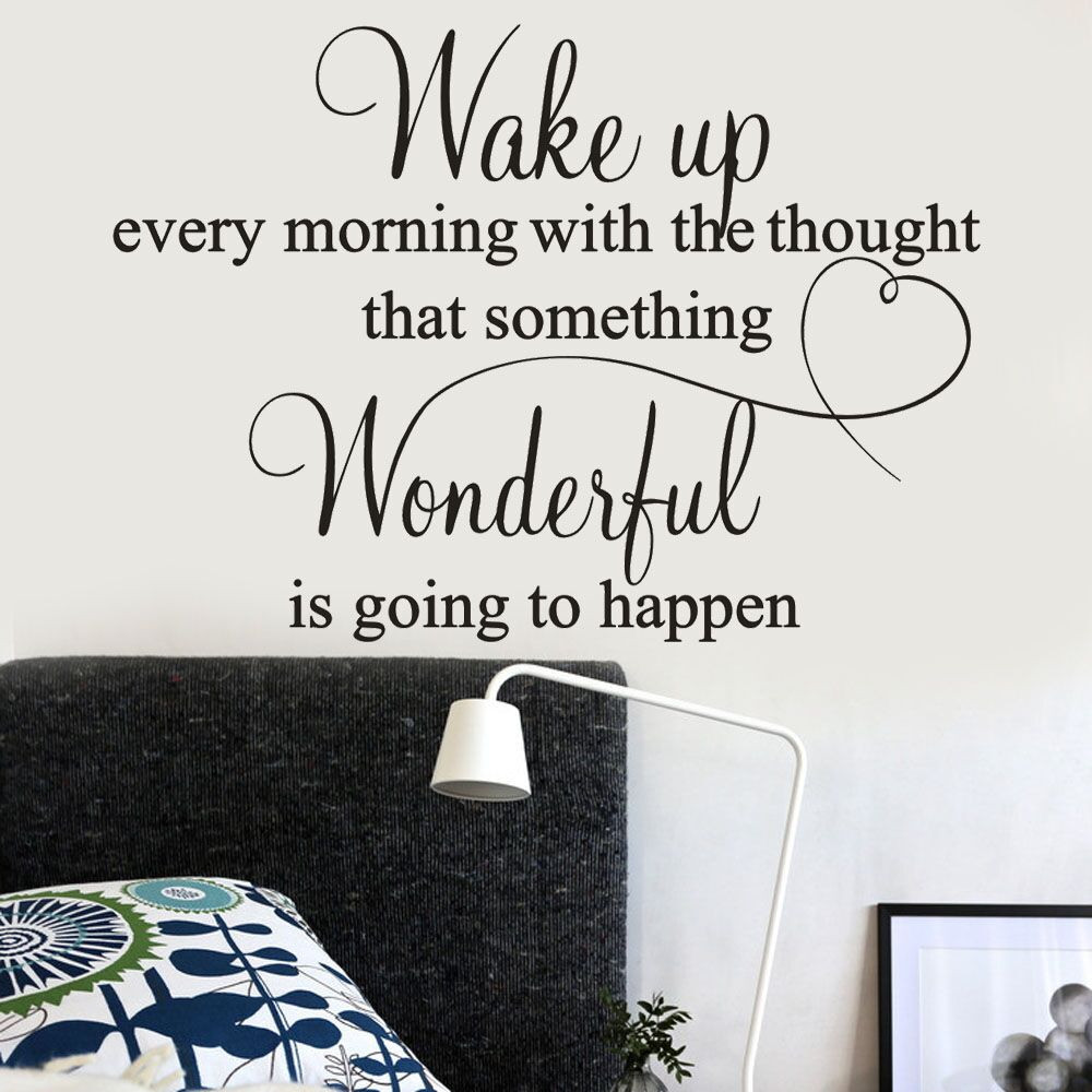 Wake up Every Morning With The Thought That Someting Wonderful Is Going To Happen Quoted Bedroom Wall Stickers  PVC Wall Decals (China)