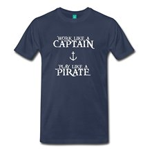 2017 new arrival Work like a Captain, Play like a Pirate! Men's Premium T-Shirt 100% cotton O-Neck T Shirt male short tops tee