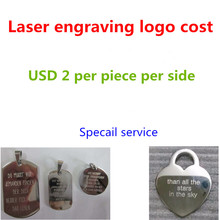 Laser engraving logo&words jewelry. Eg: Ring, bracelet, necklace,bangle,cufflink,key chain,pendant,earring.Cost $2.00 per piece(China)
