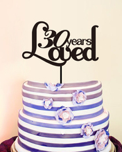 30 years Loved Custom Wedding Decoration Modern Toppers Acrylic Anniversaire Cake Toppers Family Party Decoration