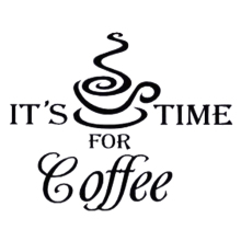 Its Time For Coffee Wall Quote Kitchen Wall Sign Decal Sticker For Shop Office Home Cafe Hotels(China)