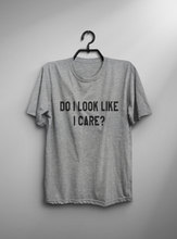 Do I look like I care sarcastic tshirt womens graphic tee for teens girl gift for friend gift for her women tshirts-C820